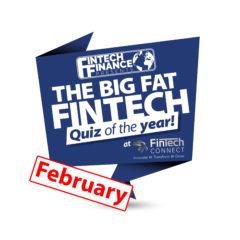 The Big Fat Fintech Quiz of the Year: February 2018