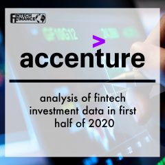 Accenture analysis of fintech investment data in first half of 2020