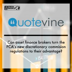 Can asset finance brokers turn the FCA's new discretionary commision regulations to their advantage?