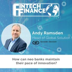 Andy Ramsden, Giesecke & Devrient –  How can neo banks maintain their pace of innovation?