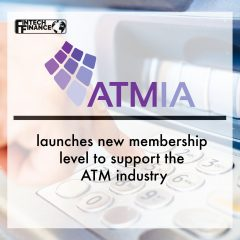 ATMIA Launches New Membership Level to Support the ATM Industry