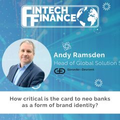 Andy Ramsden, Giesecke & Devrient – How critical is the card to neo banks as a form of brand identity?