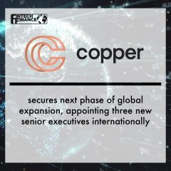 Copper secures next phase of global expansion, appointing three new senior executives internationally