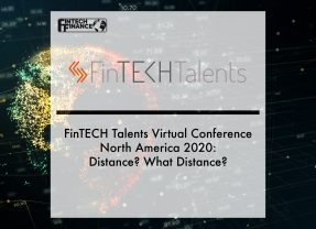 FinTECH Talents Virtual Conference North America 2020: Distance? What Distance?