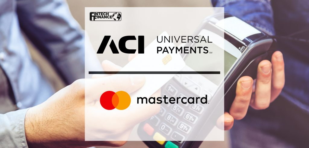 ACI Worldwide and Mastercard to collaborate and advance new payment solutions and experiences for customers | Fintech Finance