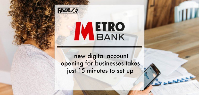 Metro Bank's new digital account opening for businesses takes just 15 minutes to set up   Fintech Finance