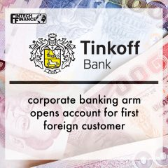 Tinkoff corporate banking arm opens account for first foreign customer