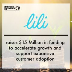 Lili raises $15 Million in funding to accelerate growth and support expansive customer adoption