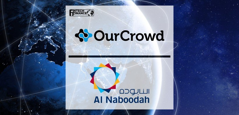 OurCrowd & Abdullah Saeed Al Naboodah create partnership to develop tech investment ties between Gulf region and Israel | Fintech Finance