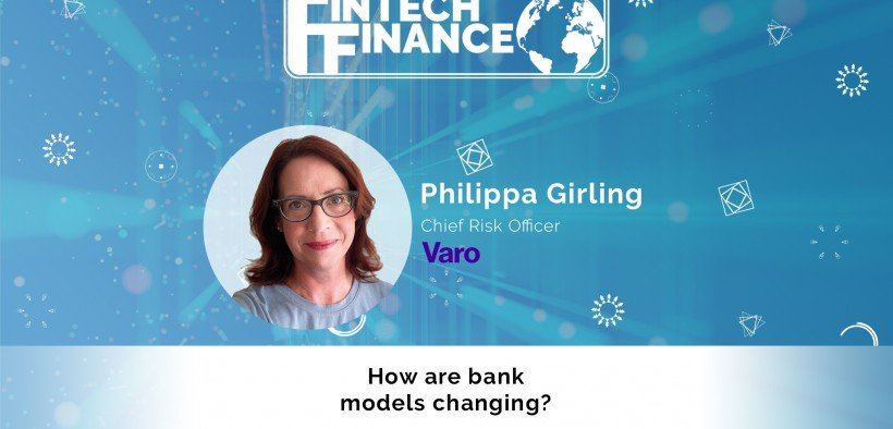 Philippa Girling, Varo - How are bank models changing? | Fintech Finance