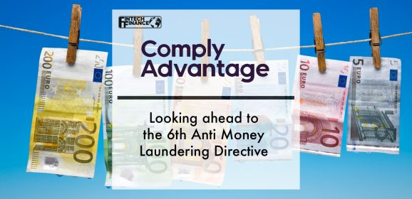 ComplyAdvantage: Looking ahead to the 6th Anti-Money Laundering Directive