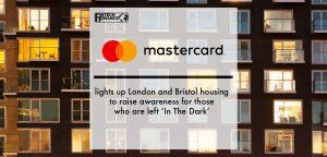 Mastercard lights up London and Bristol housing to raise awareness for those who are digitally and financially left 'In The Dark'   Fintech Finance