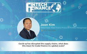 Joon Kim, BNY Mellon - Covid-19 has disrupted the supply chains, what does this mean for trade finance in a global scale?   Fintech Finance