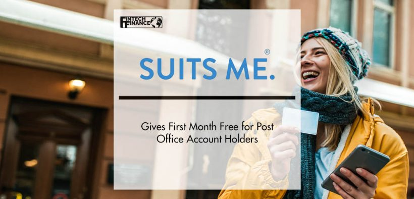 Suits Me Gives First Month Free for Post Office Account Holders | Fintech Finance