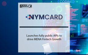 NymCard launches fully public APIs to drive MENA Fintech Growth | Fintech Finance