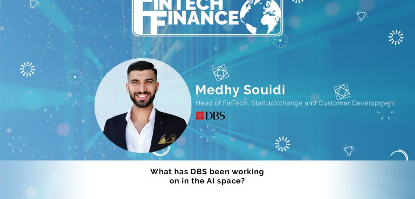 Medhy Souidi, DBS - What has DBS been working on in the AI space? | Fintech Finance