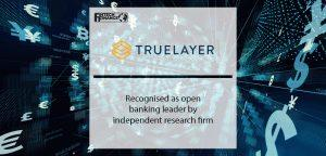 TrueLayer recognised as open banking leader by independent research firm   FinTech Finance