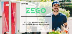 Zego Launches New Flexible Products for Food and Grocery Delivery Market | Fintech Finance