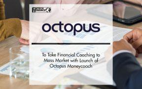 Octopus to Take Financial Coaching to Mass Market with Launch of Octopus Moneycoach