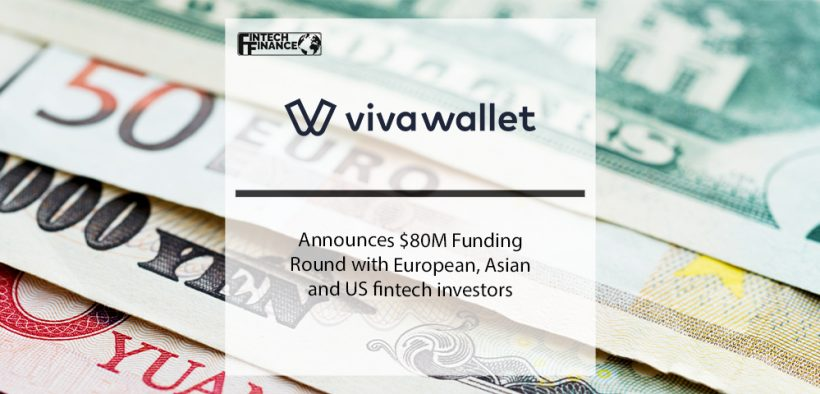 Viva Wallet Announces $80M Funding Round with European, Asian and US fintech investors   Fintech Finance