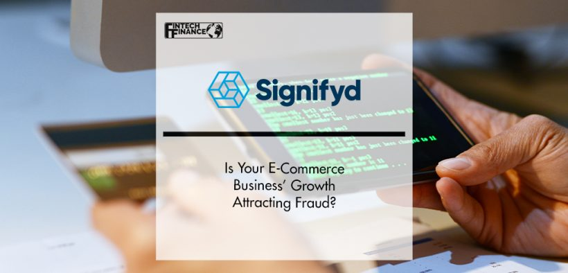 Is Your E-Commerce Business' Growth Attracting Fraud? | FinTech Finance