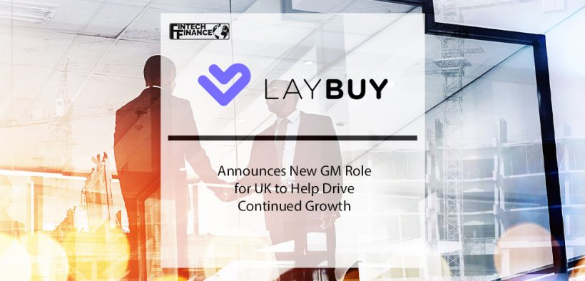 Laybuy Announces New GM Role for UK to Help Drive Continued Growth   Fintech Finance