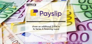 closes an additional $10M to its Series A financing round | Fintech Finance