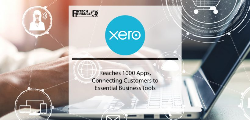 Reaches 1000 Apps, Connecting Customers to Essential Business Tools | Xero | Fintech Finance