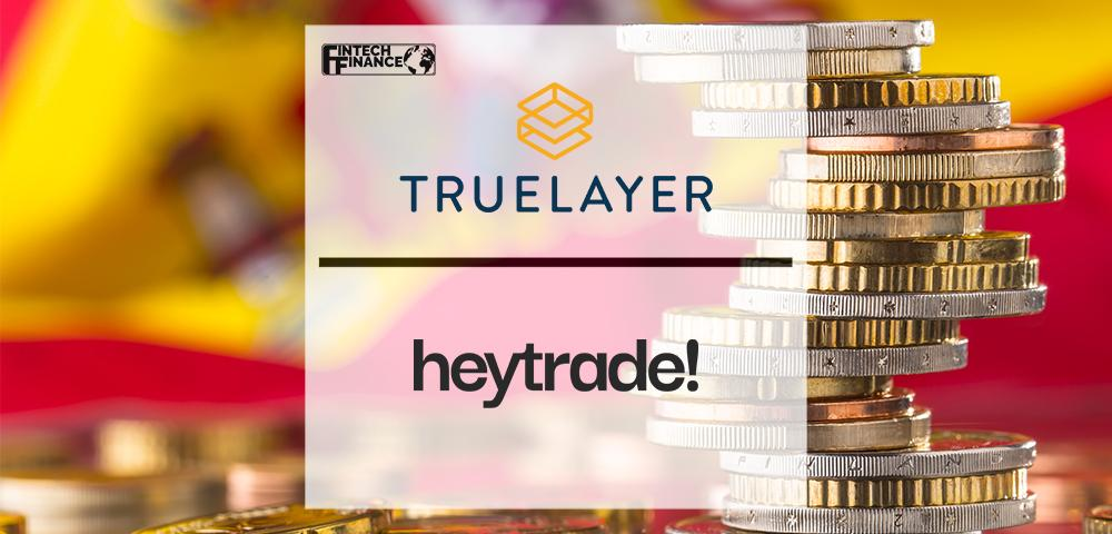 TrueLayer Partners with HeyTrade to Bring Digital Retail Investing to Spain   Fintech Finance