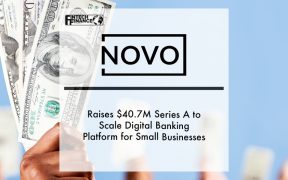 Novo Raises $40.7M Series A to Scale Digital Banking Platform for Small Businesses | Fintech Finance