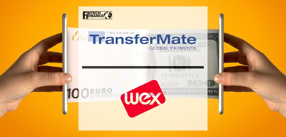 TransferMate joins forces with WEX to deliver new international payments capabilities, eliminating complexity while increasing speed and security   Fintech Finance