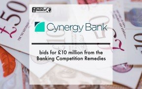 Cynergy Bank bids for £10 million from the Banking Competition Remedies   Fintech Finance
