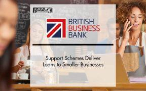 British Business Bank Support Schemes Deliver Loans to Smaller Businesses   Fintech Finance