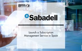 Banco Sabadell Launch a Subscription Management Service in Spain | FinTech Finance
