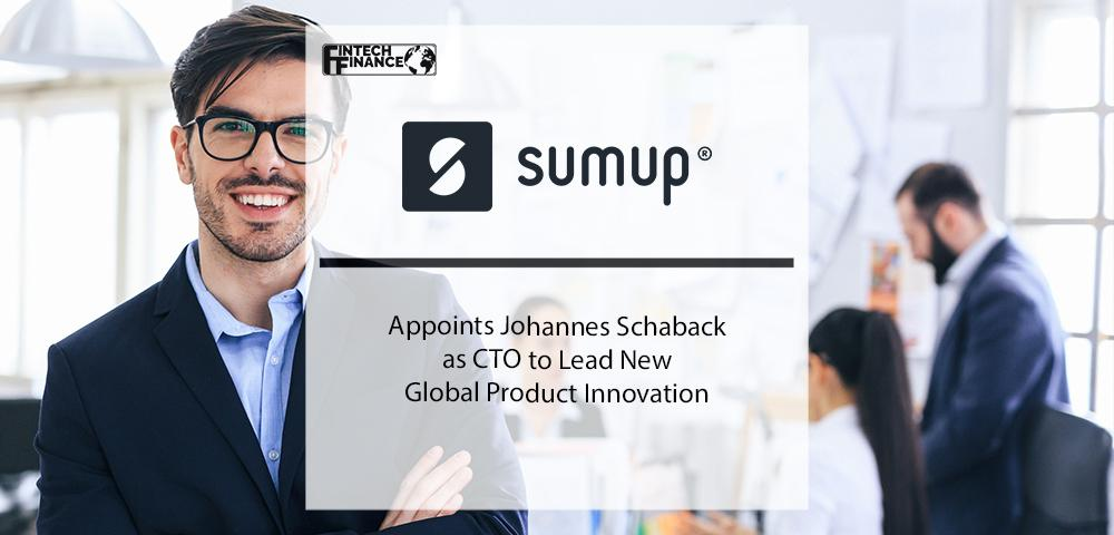 SumUp Appoints Johannes Schaback as CTO to Lead New Global Product Innovation | Fintech Finance