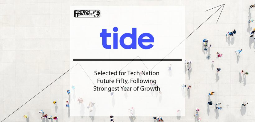 Tide Selected for Tech Nation Future Fifty Following Strongest Year of Growth | Fintech Finance