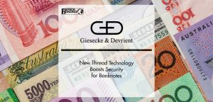 G+D: New Thread Technology Boosts Security for Banknotes   FinTech Finance