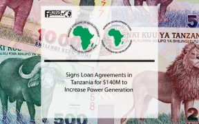 Tanzania African Development Bank Group Signs Loan Agreements for $140 million to Increase Power Generation | Fintech Finance