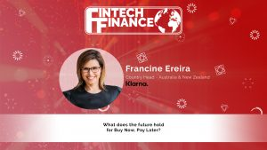 Francine Ereira, Klarna - What does the future hold for Buy Now, Pay Later? | Fintech Finance
