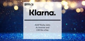 A$AP Rocky Joins Klarna as Investor and CEO for a Day | Fintech Finance