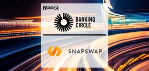 Banking Circle Helps Snapswap Build Accessible Banking Infrastructure | Fintech Finance