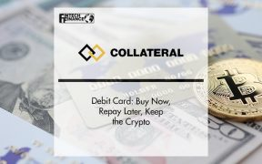 Collateral Pay Debit Card: Buy Now, Repay Later, Keep the Crypto   FinTech Finance