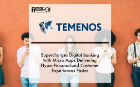 Temenos Supercharges Digital Banking With Micro Apps Delivering Hyper-personalized Customer Experiences Faster | Fintech Finance